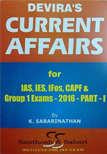 Devira's CURRENT AFFAIRS - Part 1: for IAS, IES, IFoS, CAPF &...