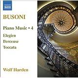 Busoni, F.: Piano Music, Vol. 4 (Harden) - Elegien / Fantasia Nach J. S. Bach / Toccata