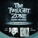 …And Cauldron Bubble: The Twilight Zone Radio Dramas | Christine Watson