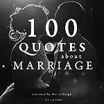 100 Quotes about Marriage |  divers auteurs