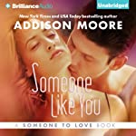 Someone Like You: Someone to Love, Book 2 (       UNABRIDGED) by Addison Moore Narrated by Luke Daniels, Kate Rudd