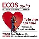 ECOS audio - Te lo digo con amor. 2/2013: Spanisch lernen Audio - Wortschatz und Wendungen für Verliebte Hörbuch von  div. Gesprochen von:  div.