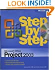 Microsoft� Office Project 2003 Step by Step (Step by Step (Microsoft))