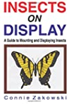 Insects on Display: A Guide to Mounti...