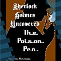 The Poison Pen: A Sherlock Holmes Uncovered Tale, Volume 11 Audiobook by Steven Ehrman Narrated by Patrick Conn