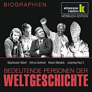 Bedeutende Personen der Weltgeschichte: Geschwister Scholl / Helmut Schmidt / Nelson Mandela / Johannes Paul II. Hörbuch