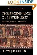 The Beginnings of Jewishness: Boundaries, Varieties, Uncertainties (Hellenistic Culture & Society) (Hellenistic Culture and Society)