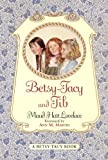 Betsy-Tacy And Tib (Turtleback School & Library Binding Edition) (Betsy-Tacy Books (Prebound)) (0613034414) by Lovelace, Maud Hart