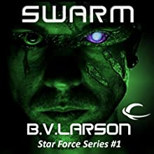 Swarm: Star Force, Book 1 Audiobook by B. V. Larson Narrated by Mark Boyett