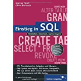 Einstieg in SQL: Inkl. SQL Syntax von MySQL, Access, SQL Server, Oracle, PostgrSQL, DB2 und Firebird: Verstehen, einsetzen, nachschlagen. Mit ... mit SQL-Syntax (Galileo Computing)von &#34;Marcus Throll&#34;