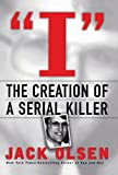 img - for I: The Creation of a Serial Killer book / textbook / text book