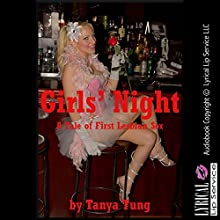 Girls' Night: A Tale of First Lesbian Sex (       UNABRIDGED) by Tanya Tung Narrated by Scarlet Chase