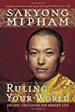 Ruling Your World: Ancient Strategies For Modern Life (0767920805) by Sakyong Mipham