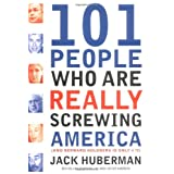 101 People Who Are Really Screwing America ~ Jack Huberman