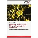 Cerebelo, Aprendizaje Motor y Biomecánica Palpebral: Una Aproximación Analítico-Experimental