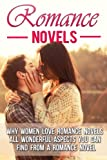 img - for Romance Novels: Why Women Love Romance Novels-All Wonderful Aspects You Can Find From a Romance Novel (Romance Novels, Romance And Sex, Romance Series, ... Romance, Erotic Romance, Harlequin Book 5) book / textbook / text book