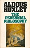The Perennial Philosophy (Flamingo Modern Classics) (0586064966) by Huxley, Aldous