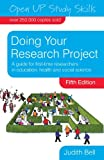 Judith Bell Doing Your Research Project: A Guide for First-Time Researchers in Education, Health and Social Science (Open Up Study Skills)