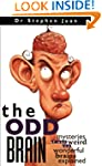 The Odd Brain: Mysteries of Our Weird...