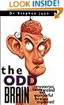 The Odd Brain: Mysteries of Our Weird...