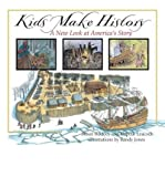 img - for [ Kids Make History: A New Look at America's Story ] By Buckley, Susan Washburn ( Author ) [ 2006 ) [ Hardcover ] book / textbook / text book