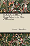 Idealistic Art in China - A Vintage Article on the History of Chinese Art