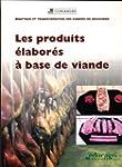 Les produits �labor�s � base de viand...