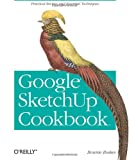 Bonnie Roskes Google SketchUp Cookbook
