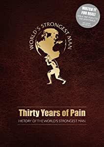 Worlds Strongest Man - Thirty Years Of Pain [DVD] [2008]