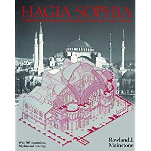 Hagia Sophia: Architecture, Structure, and Liturgy of Justinian's Great Church