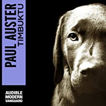 Timbuktu (       UNABRIDGED) by Paul Auster Narrated by Joe Barrett
