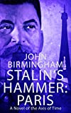 Stalin s Hammer: Paris: A Novel of the Axis of Time