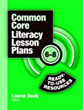 Common Core Lesson Plan Book Bundle: Common Core Literacy Lesson Plans: Ready-to-Use Resources, 6-8