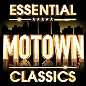Essential Motown Classics - The Top 30 Best Ever Motown Hits Of All Time !