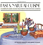 img - for Fast and Natural Cuisine: A Complete Guide to Easy Vegetarian and Seafood Cooking book / textbook / text book