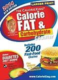 The CalorieKing Calorie, Fat & Carbohydrate Counter 2014: Larger Print Edition (Calorieking Calorie, Fat & Carbohydrate Counter (Larger Print Edition))