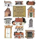 Village Buildings Of Britain Handbookby Matthew Rice