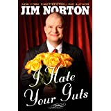 I Hate Your Guts ~ Jim Norton