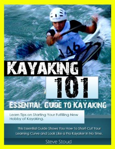 Kayaking 101: Essential Guide to Kayaking