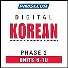 Korean Phase 2, Unit 06-10: Learn to Speak and Understand Korean with Pimsleur Language Programs Hörbuch von  Pimsleur Gesprochen von:  Pimsleur