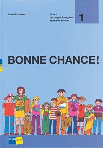 BONNE CHANCE! 1, Etapes 1 – 12: Livre de l'élève – 5. + 6. Schuljahr