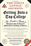 img - for The Dirty Little Secrets of Getting Into a Top College book / textbook / text book