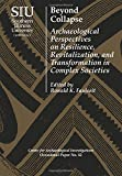 img - for Beyond Collapse: Archaeological Perspectives on Resilience, Revitalization, and Transformation in Complex Societies (Visiting Scholar Conference ... Investigations Occasional Paper No. 42) book / textbook / text book
