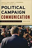 img - for Political Campaign Communication: Principles and Practices (Communication, Media, and Politics) by Judith S. Trent (2011-08-11) book / textbook / text book