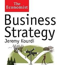 Business Strategy: The Economist Audiobook by Jeremy Kourdi Narrated by Christopher Oxford