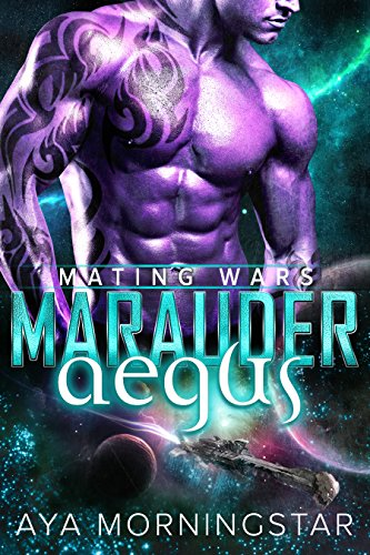 Marauder Aegus: Scifi Alien Invasion Romance (Mating Wars Book 3) (Aliens Robots And Spaceships compare prices)