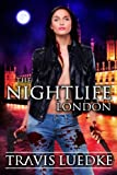 The Nightlife: London (Urban Fantasy Romance) (The Nightlife Series Book 4)