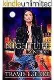 The Nightlife: London (Urban Fantasy Romance) (The Nightlife Series Book 4)