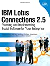 IBM lotus connections 2.5 : planning and implementing social software for your enterprise