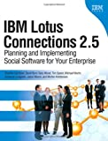 IBM Lotus Connections 2.5: Planning and Implementing Social Software for Your Enterprise (0137000537) by Hardison, Stephen